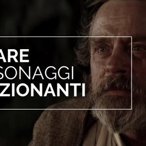 Come creare personaggi interessanti (Luke Skywalker)